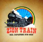 ZION TRAIN -ALL JAPANESE DUB MIX- / ZION TRAIN