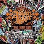 <img class='new_mark_img1' src='https://img.shop-pro.jp/img/new/icons5.gif' style='border:none;display:inline;margin:0px;padding:0px;width:auto;' />ASIAN STAR 10th ANNIVERSARY ALL DUBPLATE MIX / ASIAN STAR