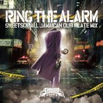 RING THE ALARM -SWEETSOP ALL JAMAICAN DUB PLATE MIX- / SWEETSOP