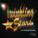 TWINKLING☆STARS -ALL JAPANESE DUB MIX-VOL.1 / FORGUNSOUND