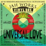 VINYL BOX - UNIVERSAL LOVE - /  JAH WORKS