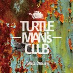 DANCE CRASHER / TURTLE MANS CLUB