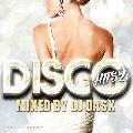 [再入荷待ち] DJ DASK / DISCO HITS 2 [MIX CD] - 80年台後半から90年半ばの時代に華を迎えたDISCOサウンド!