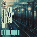 DJ GAJIROH / KYOTO REALITY CHECK 101 [MIX CD] - NEW YORK 産HIPHOPのみで構成!!
