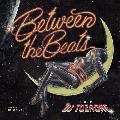 DJ TOZAONE / Between The Beats [MIX CD] - Soulfulで暖かな最高のGood Musicをセレクト!