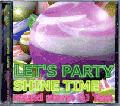 【廃盤】DJ TAM / LET'S PARTY ( SHINE TIME ) [MIX CD][Dead Stock]