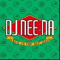 DJ Nee-Na / Back To The HipHop - 90's ネタ物と名曲の数々を巧みにMix!
