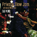 【廃盤】DJ Kuo / Private Slow Jam [MIX CD] - 極上のSLOW JAM MIX!