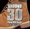 DJ DDT-TROPICANA / AROUND 30 -Party Hits Again- [MIX CD] - アラサー世代ブチ上がり確定!!