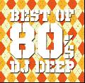 DJ DEEP / BEST 80's MIX [MIX CD] - 最新作3枚同時リリース!!