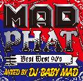 DJ BABY MAD / MAD PHAT -BEST WEST 90's- [MIX CD] - ウェッサイ黄金期、90年代の名曲を収録!