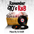 [�����ӥ��ͤǡ�ͽ��ꥯ������] DJ DASK / REMEMBER THE 90��s R&B [DKCD-242] [MIX CD] - 90ǯ��R&B����ˤ��դ�����!