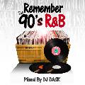 [再入荷待ち] DJ DASK / REMEMBER THE 90's R&B [DKCD-242] [MIX CD] - 90年代R&Bの歴史がふんだんに!