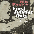 櫻井 喜次郎 / VINYL JUNKIES ONLY Vol.6 - Elis Regina [MIX CD] - 入魂のMPB音源オンリー!!