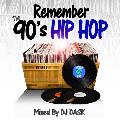 [再入荷待ち] DJ DASK / REMEMBER THE 90's HIP HOP [DKCD-246] [MIX CD] - 90年代HIP HOPの歴史がふんだんに詰まった極上の1枚!!