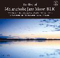 V.A. / The Best of Melancholic Jazz Moon BLK [CD] - 究極の中の究極!!夢のジャズ〜ヒップホップ・コンピレーション!
