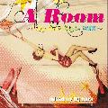 DJ bara / A Room 〜Only One Style Mix [MIX CD] - しっとりR&Bから歌物系、アコースティックからPOPSまで!!