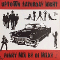 [予約受付] DJ MILKY / Uptown Saturday Night [MIX CD-R][Dead Stock] - 幻の超限定MIXCDが復活!!