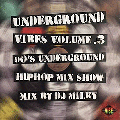 DJ MILKY / UNDERGROUND VIBES - 90's UNDERGROUND HIPHOP MIX SHOW CASE VOL.3 [MIX CD-R]