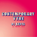 DJ KENTA(ZZ PRODUCTION) / Contemporary Vybe [MIX CD] - 最近のR&BやFuture Soulを多めに気持ちよい仕上がりに!