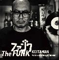 DJ KeitaMan / The FUNK [MIX CD] - 二枚使い、スクラッチ、ナレーション、声ネタ等を取り入れた斬新な一枚!