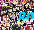 【倉庫ストック!80曲収録豪華メガミックス】DJ Disk One / $M@SH UP!! -Mash Up Song Mix Series Vol.1- 超豪華アーティストごちゃ混ぜ!