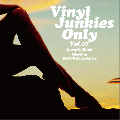 櫻井 喜次郎 / VINYL JUNKIES ONLY Vol.7 - Lover's Rock [MIXCD] - 爽やかでブリージンなロックステディを軽快にMIX!