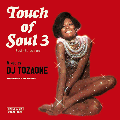 DJ TOZAONE / Touch of Soul vol.3 [MIX CD] - ありとあらゆるBitter & SweetなSoulがぎっしり!!