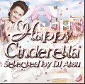 DJ ATSU / Happy Cinderella -BLUE & WHITE- [2枚組 MIX CD] - 超万能型ウェディングCD!