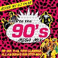 DJ 0438 / Back to the 90's Mega Mix [MIX CD] - 特大メガミックス93曲収録!!