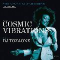 DJ TOZAONE / Cosmic Vibrations [MIX CD] - ブラックミュージックラバーからTurn Tablismが好きな方まで!!