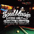 [予約]Rock Edge & Beetnic / Soul Music Lovers Only Vol.3 [MIX CD] - 大人気Soul Mix!!