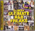 DJ Meek / Epix 08 -Ultimate R&B Freaks Vol.0- [MIX CD] -「スクラッチ」「2枚使い」「ワードミックス」を駆使、全世代のリスナーに!