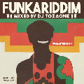 DJ TOZAONE / FUNKARIDDIM [MIX CD] - 随所に散りばめられたTrick MixやScratchも!