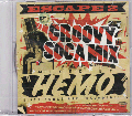 Hemo from Hemo + Moofire / Escape 2 Groovy Soca Mix [MIX CD] - Groovy Soca特集!