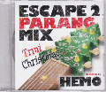 Hemo from Hemo + Moofire / Escape 2 Parang Mix -Trini Chistmas- [MIX CD] - ラテン!