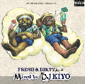 DJ KIYO / FRESH & DIRTY VOL.2 [MIX CD] - Hip HopセットのスモーキーなMIX作品!