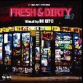 DJ KIYO / FRESH & DIRTY VOL.3 [MIX CD] - 夜のドライブから部屋でチルする場面には最適な曲が満載!
