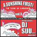 DJ Suu... / A Sunshine First! The Sound Of Sunshine!!! Vol.3 [MIX CD] - 懐が深く筋の通ったMix!