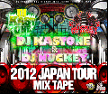 DJ Kastone & DJ Nuckey / 2012 Japan Tour Mix Tape [MIX CD] - Japanツアー競演2012年盤!