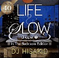 DJ HISAKID / LIFE & SLOW Chapter.7 -In The Bedroom Edition- [MIX CD] - ムーディーで...