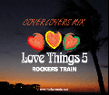 <img class='new_mark_img1' src='//img.shop-pro.jp/img/new/icons5.gif' style='border:none;display:inline;margin:0px;padding:0px;width:auto;' />ROCKERS TRAIN / LOVE THINGS 5 -COVER LOVERS MIX- [MIX CD] - レゲエカヴァー特集!