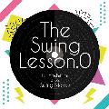 【廃盤】DJ YOSHIFUMI / The Swing Lesson. 0 [MIX CD] - 爽やかで心躍る「跳ねた」R&Bの世界!
