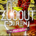 DJ Ren / Zoo Out -All Party Mix- [MIX CD] - まるで音の動物園にいるような感覚!!