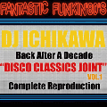 DJ ICHIKAWA from Volta Masters / Disco Classics Joint Fantastic Funkin' 80s [MIX CD]