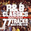 [予約/取寄せ]DJ DASK / R&B CLASSICS 77 TRACKS 1990-1994 [MIX CD] - R&Bクラシックを77曲MIXした、誰にも真似できない最高峰の芸術作品!!!