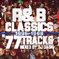 [予約/取寄せ]DJ DASK / R&B CLASSICS 77 TRACKS 1995-1999 [MIX CD] - 世界中に根を張り花を開き、黄金期となった95年〜99年のR&Bベスト♪