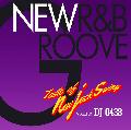 DJ 0438 / New R&B Groove -Taste of New Jack Swing- [MIX CD] - 再ブーム到来中の新譜New Jack Swingミックス!!!!