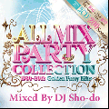 DJ Sho-do / All Mix Party Collection (1980〜2012 Golden Party Hits) [MIX CD]