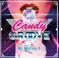 DJ WARA-Z / CANDY GROOVE [MIX CD] - 名曲R&Bクラシックから最新R&BやNu-DISCOなど多彩なジャンルから最高にGROOVYな音楽を厳選!
